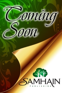 Coming Soon From Samhain Publishing .com