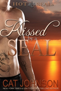 KISSED by a SEAL (Hot SEALs Book 3) Cat Johnson